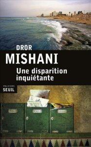 Dror Mishani - Une disparition inquiétante